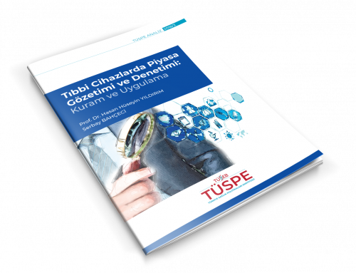 Tıbbi Cihazlarda Piyasa Gözetimi ve Denetimi: Kuram ve Uygulama